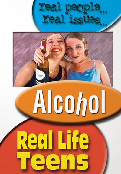 Real Life Teens: Alcohol