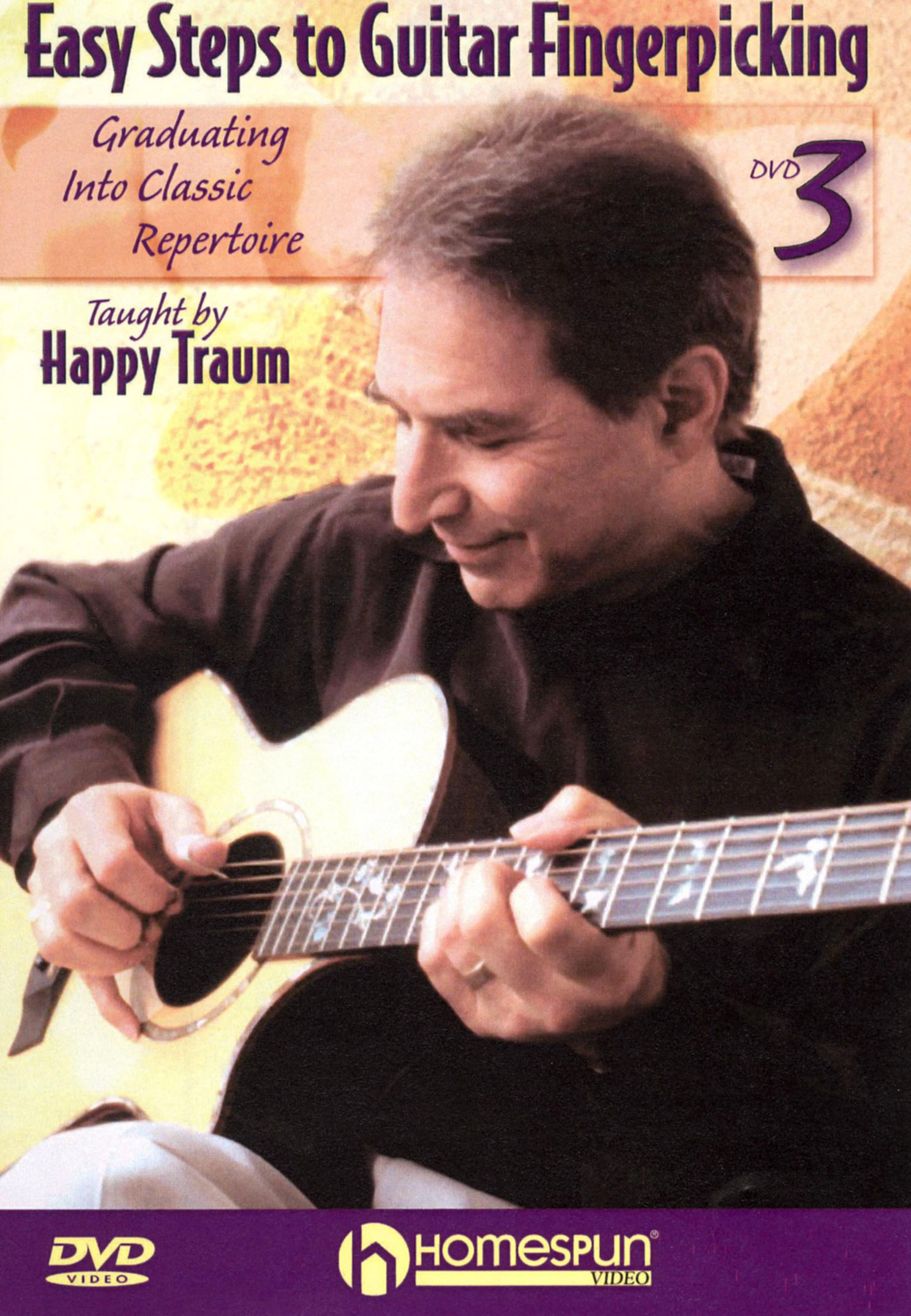 Happy Traum: Easy Steps to Guitar Fingerpicking, Vol. 3 - Graduating into Classic Repertoire