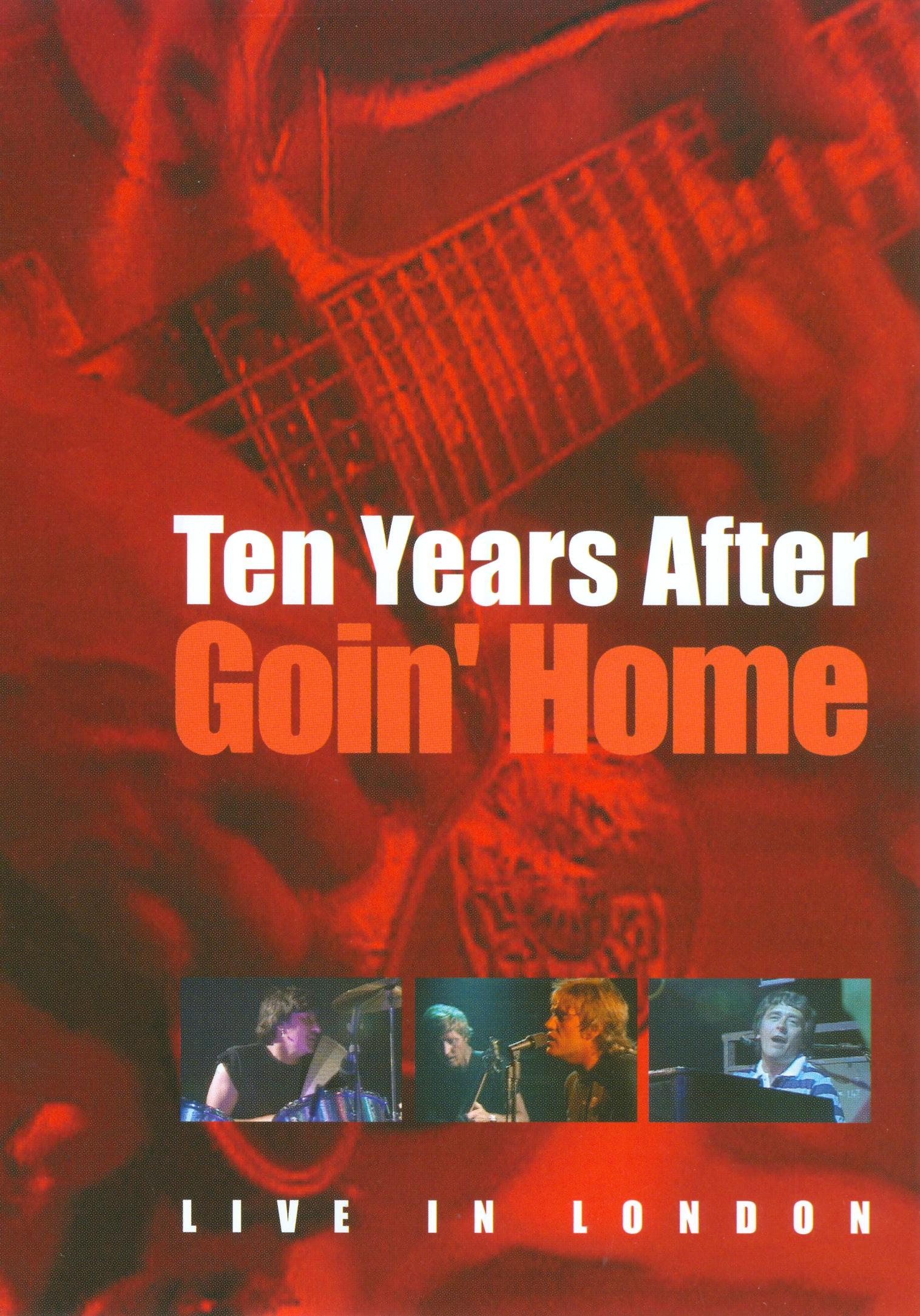 Ten Years After: Goin' Home - Live in London