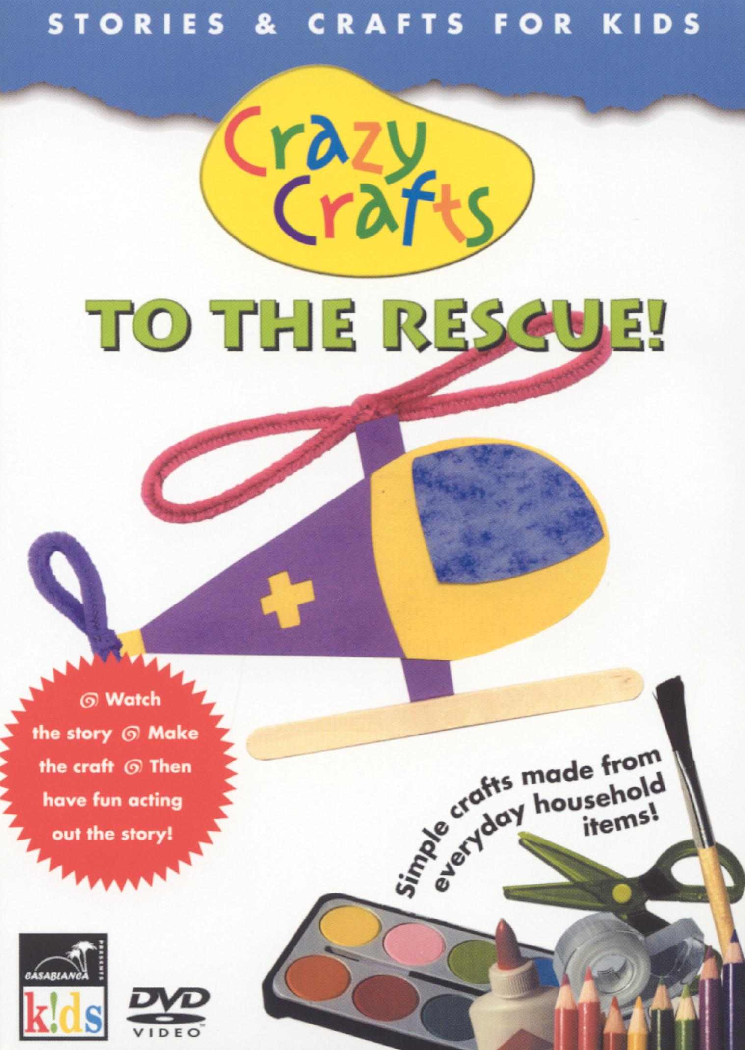 Crazy Crafts: To the Rescue