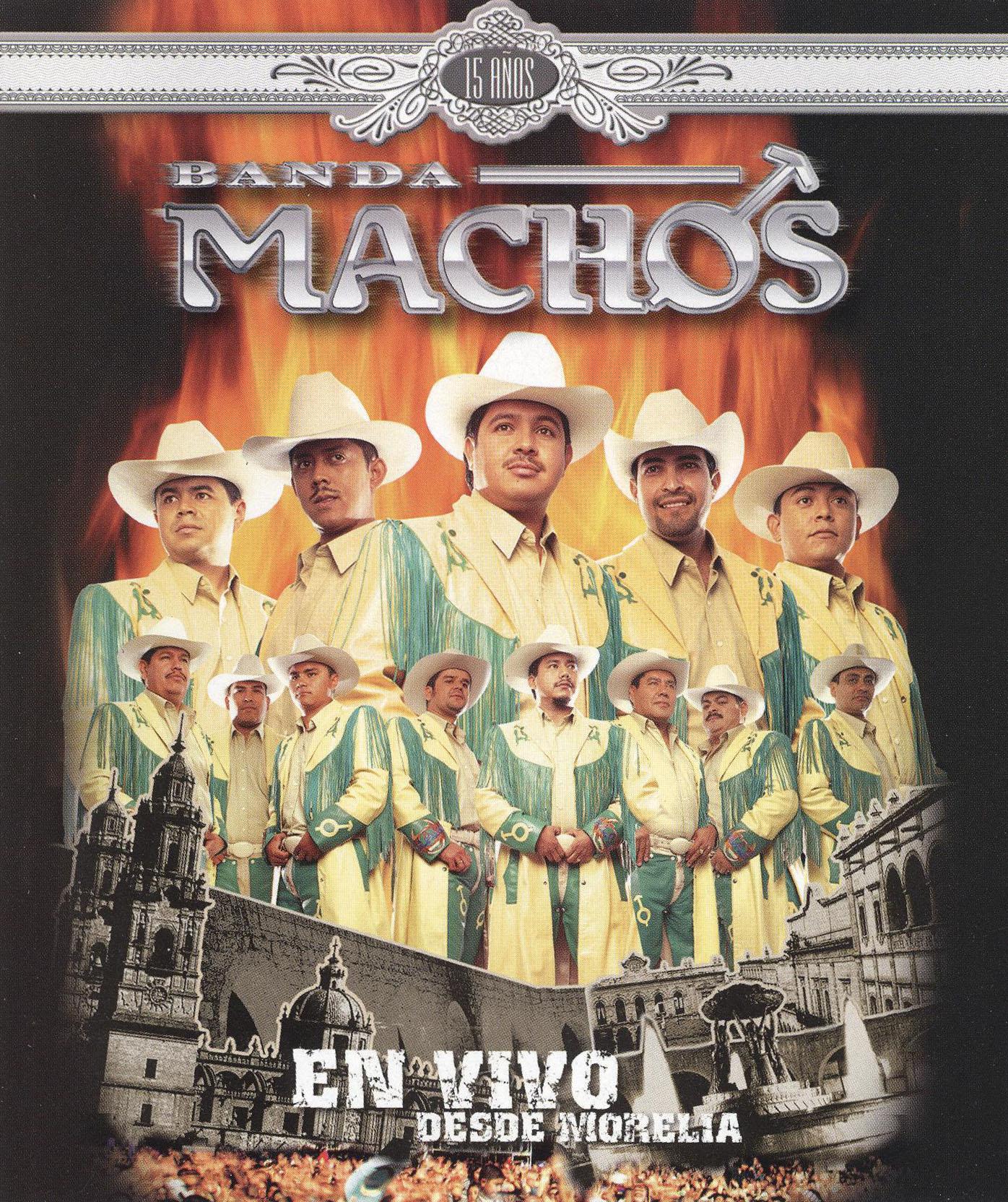 Banda Machos: En Vivo Desde Morelia