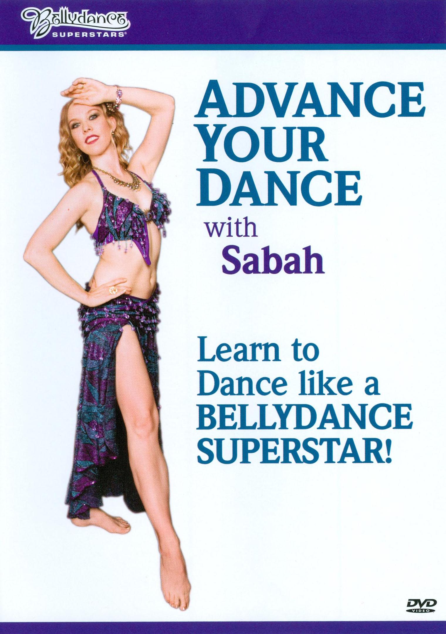 Bellydance Superstars: Advance Your Dance with Sabah