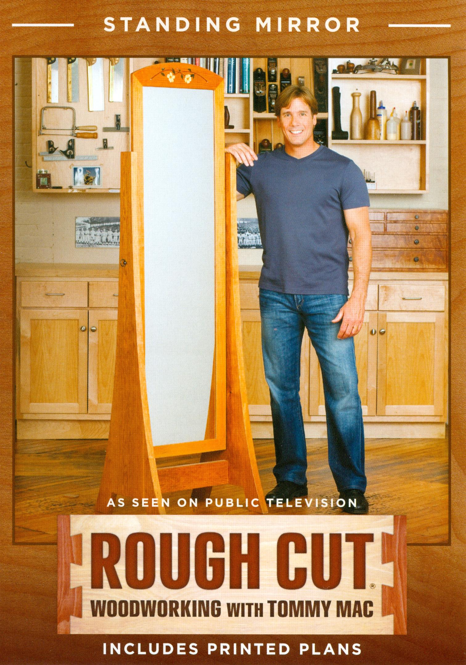 Rough Cut - Woodworking with Tommy Mac: Standing Mirror