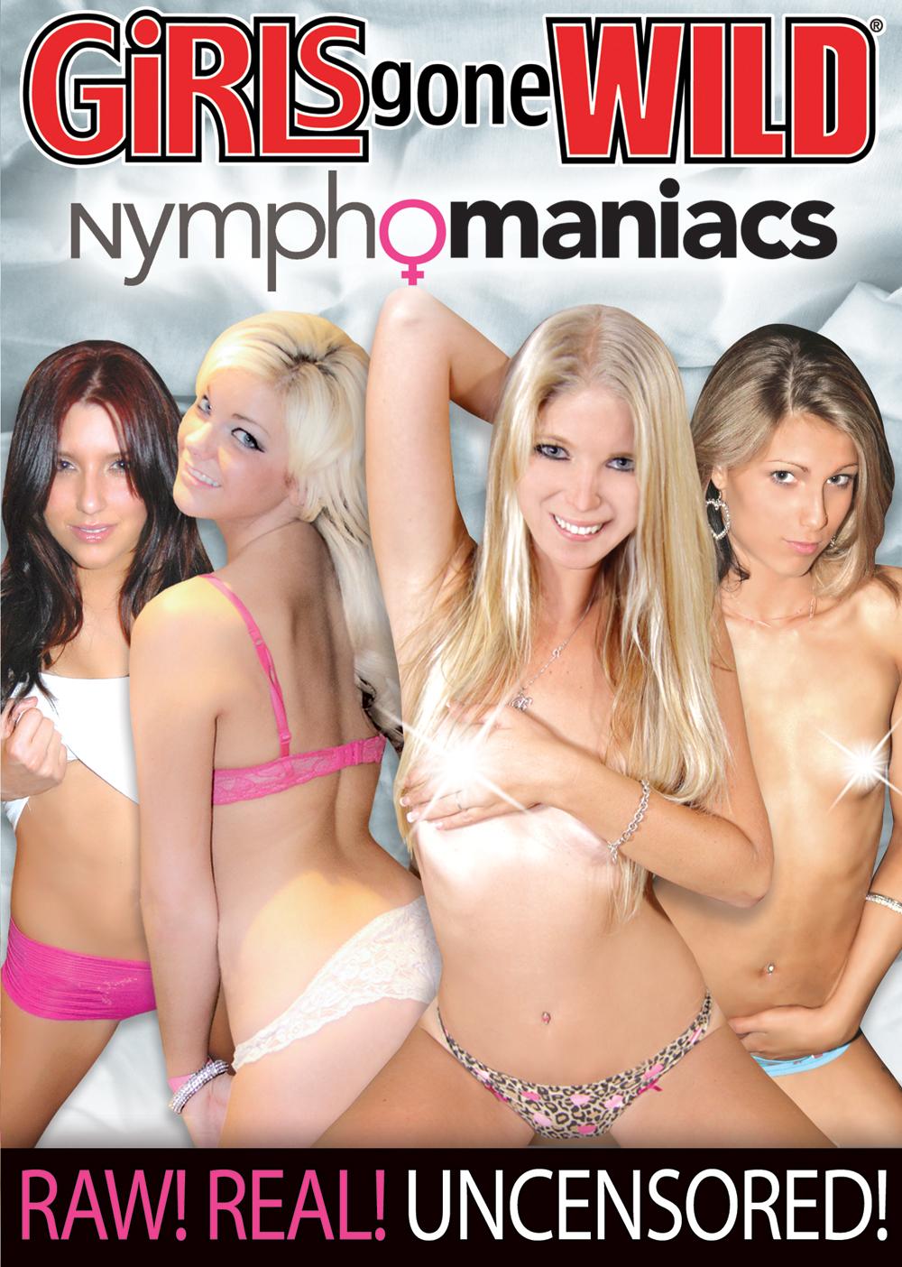 Girls Gone Wild: Nymphomaniacs