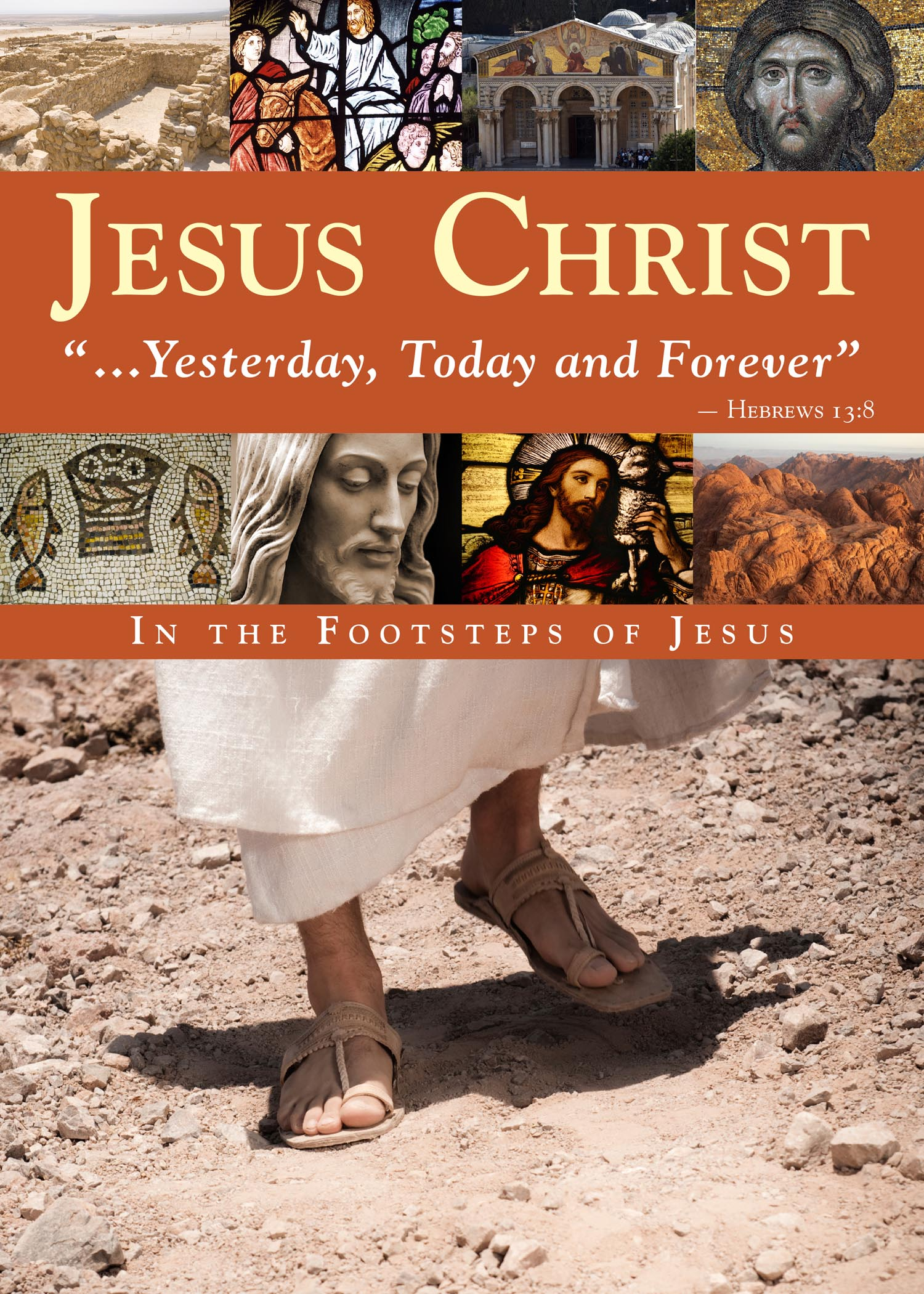 Jesus Christ: Yesterday, Today and Forever