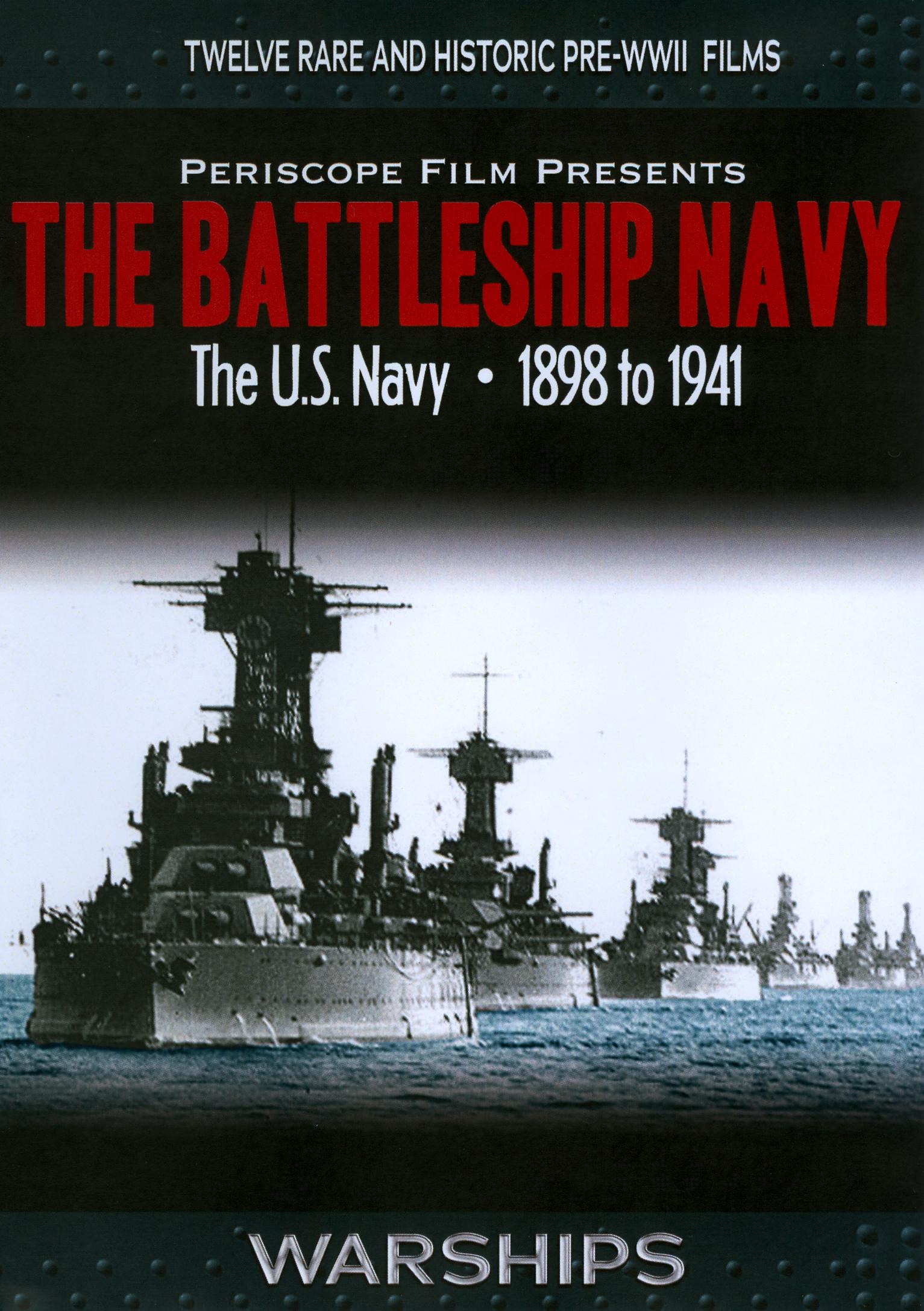 Battleship Navy: The U.S. Navy: 1898 To 1941