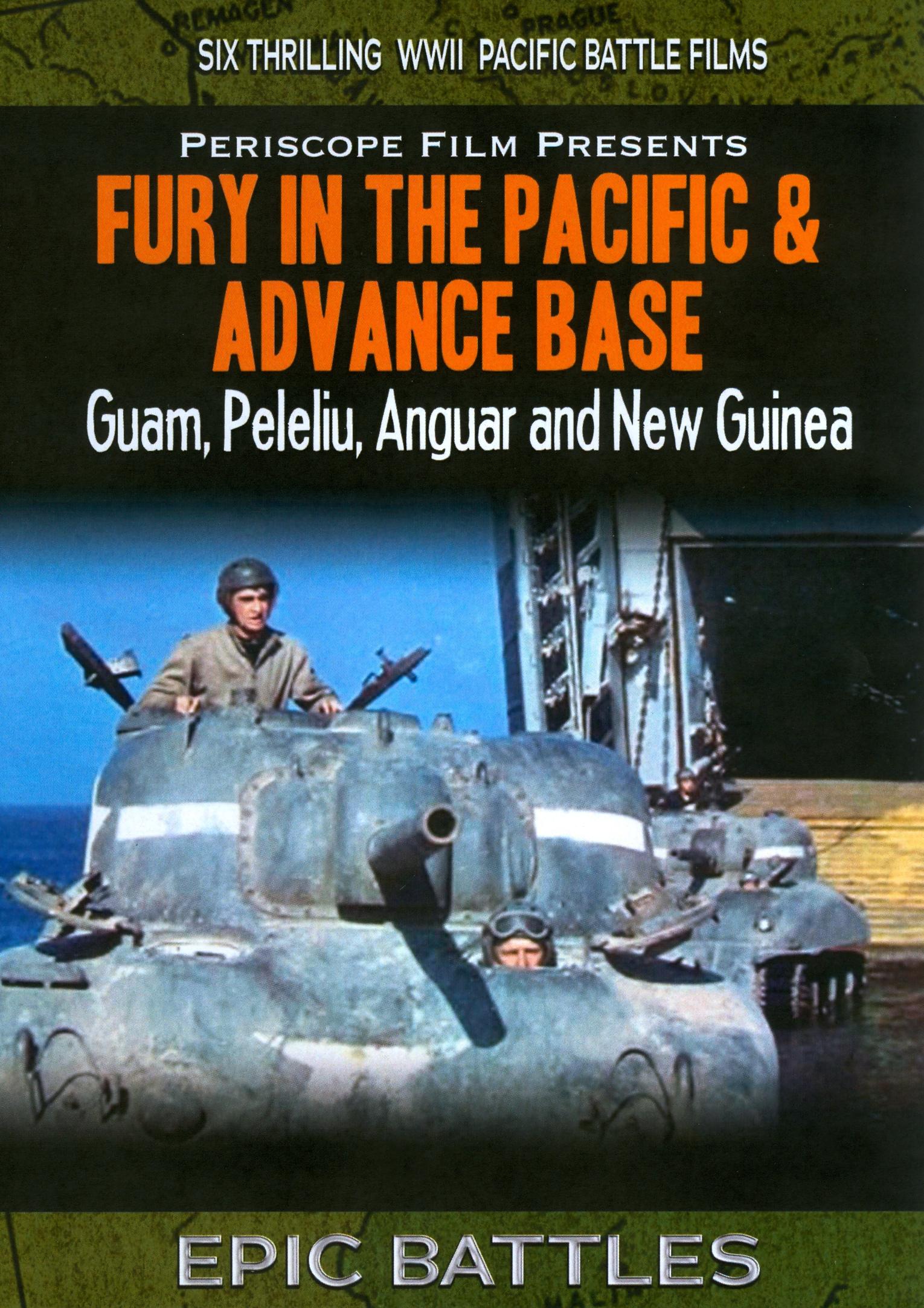 Fury in the Pacific & Advance Base: Guam, Peleliu, Anguar and New Guinea