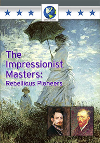 The Impressionist Masters: Rebellious Pioneers
