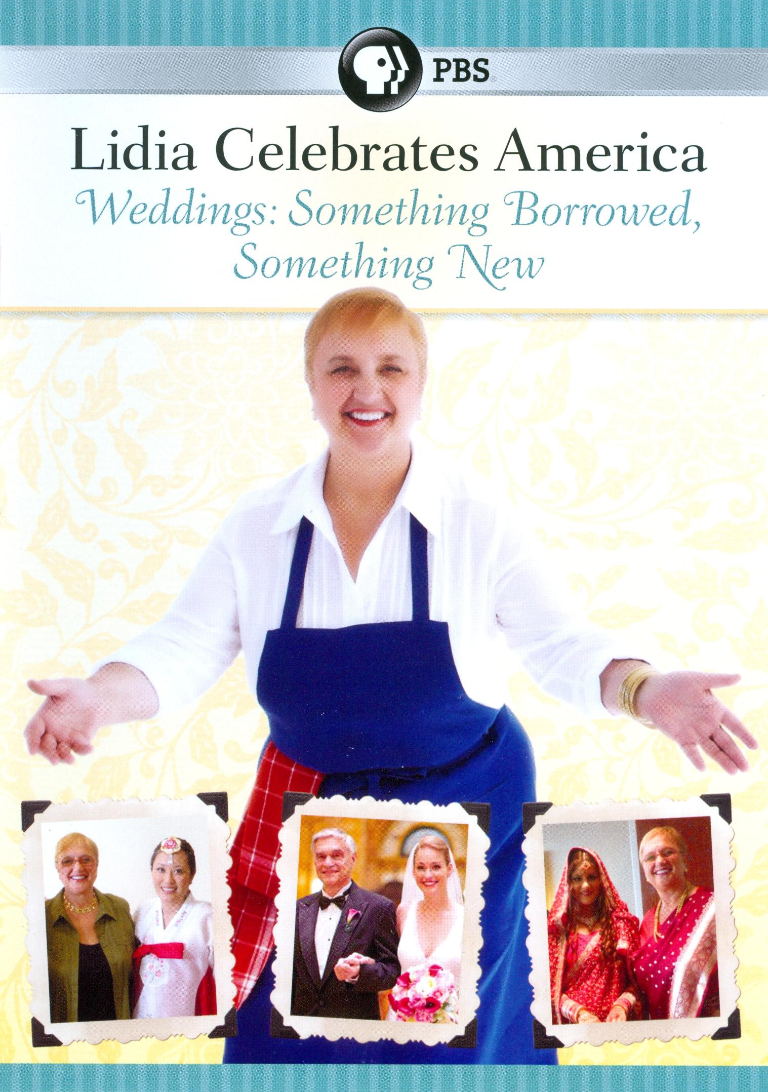 Lidia Celebrates America: Weddings - Something Borrowed, Something New