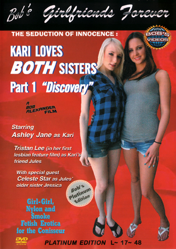 Bob's Girlfriends Forever: The Seduction Innocence - Kari Loves Both Sisters, Part 1