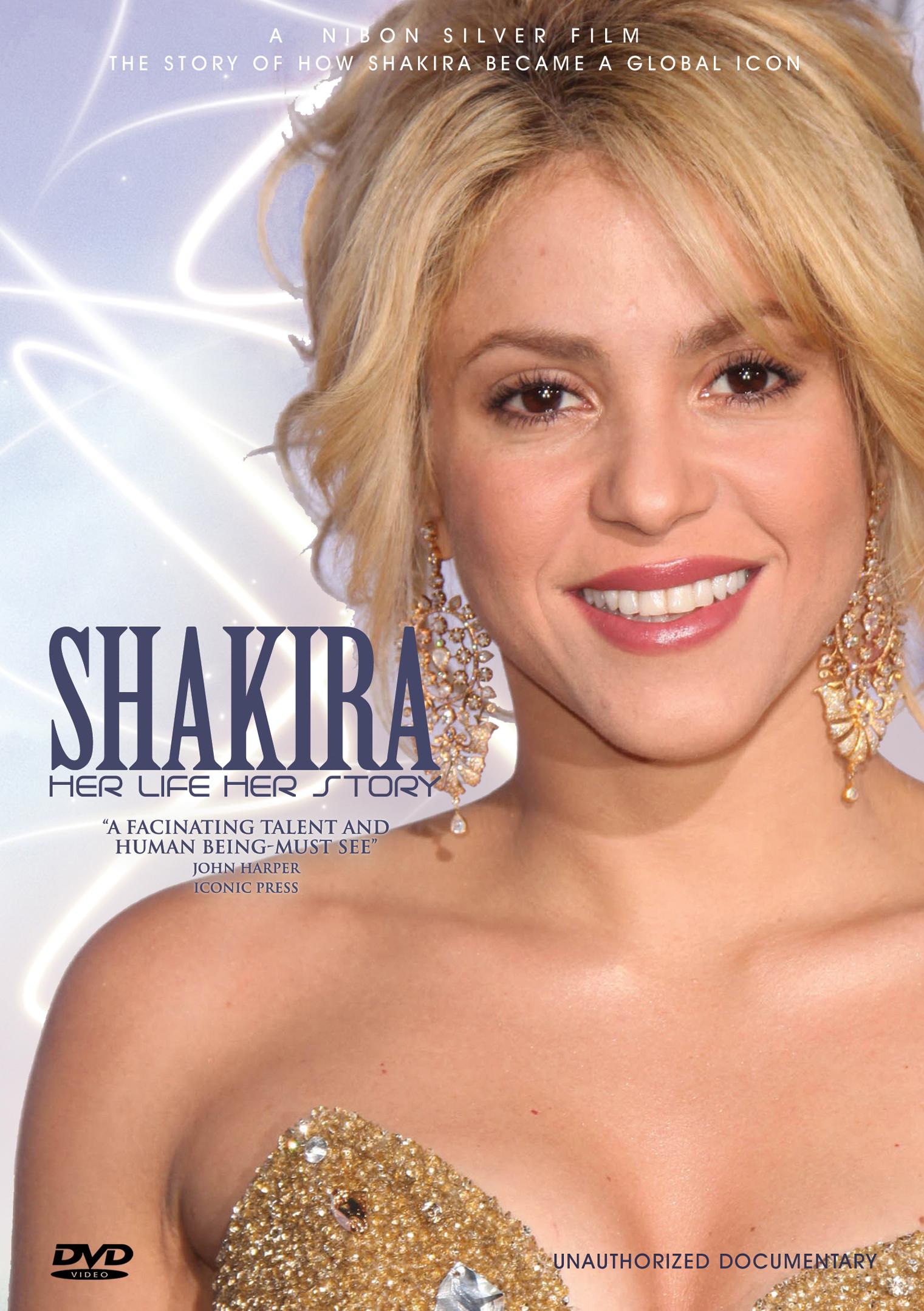Shakira: Her Life, Her Story - Unauthorized Documentary