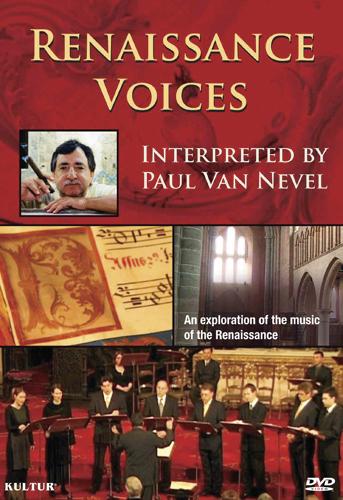 Renaissance Voices: Interpreted by Paul Van Nevel