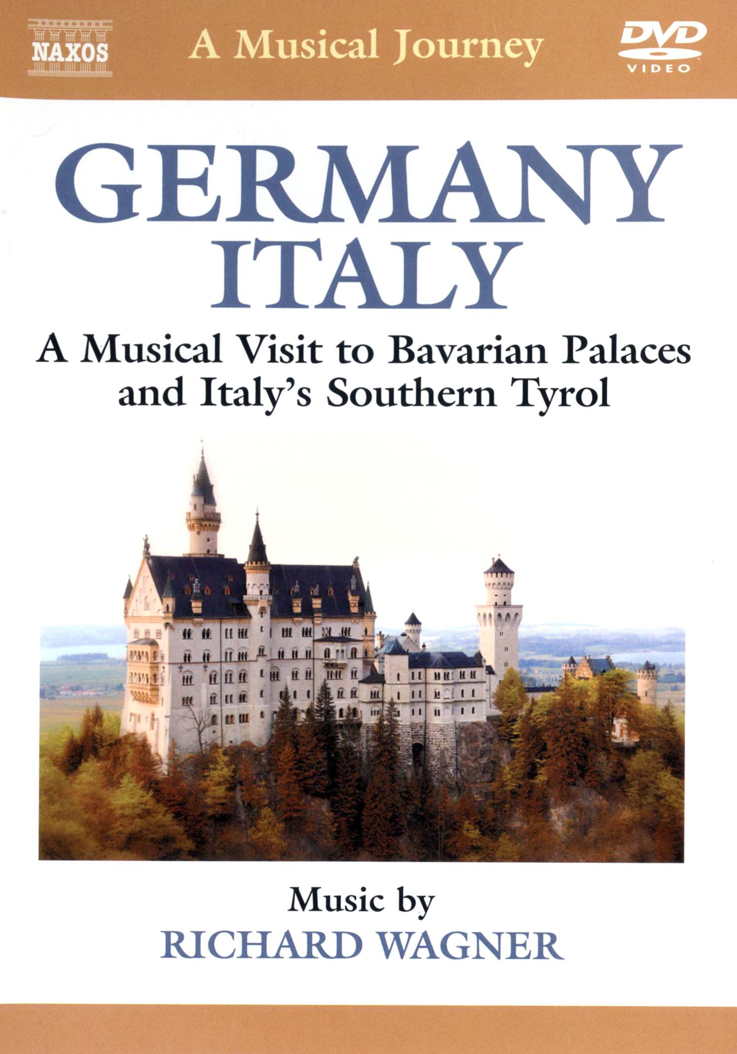 A Musical Journey: Germany/Italy - A Musical Visit to Bavarian Palaces and Italy's Southern Tyrol