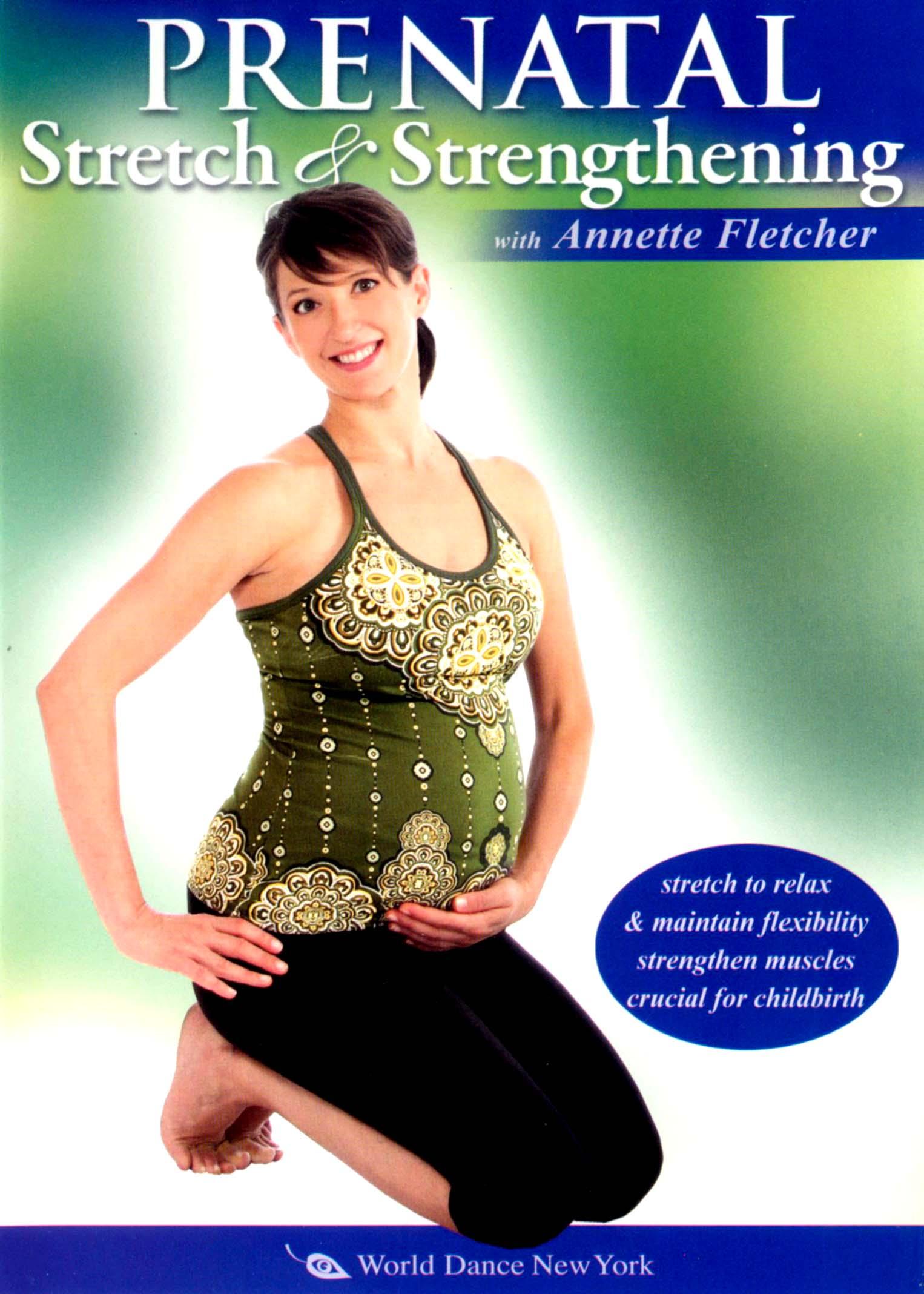 Annette Fletcher: Prenatal Stretch & Strengthening