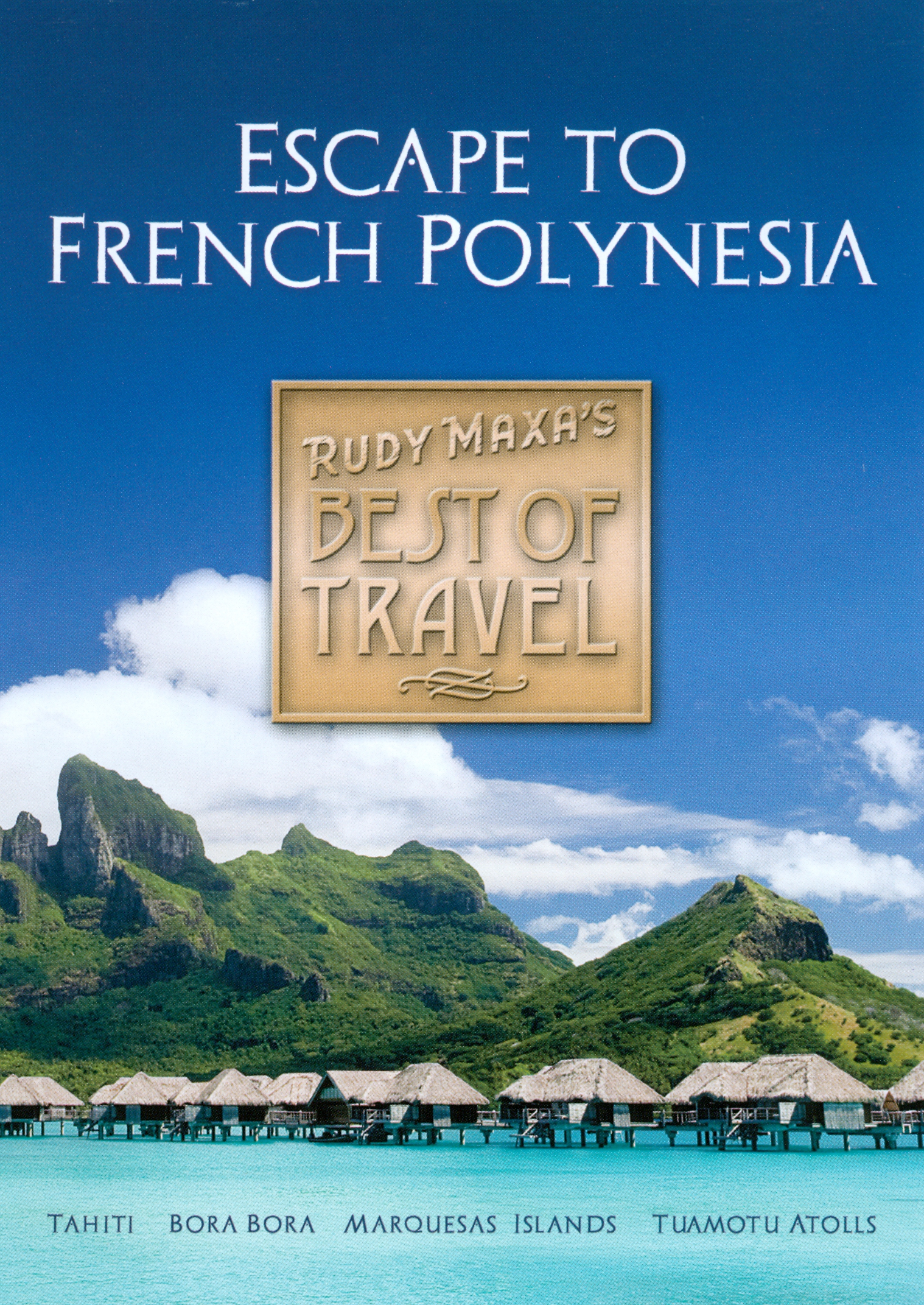 Best of Travel: Escape to French Polynesia