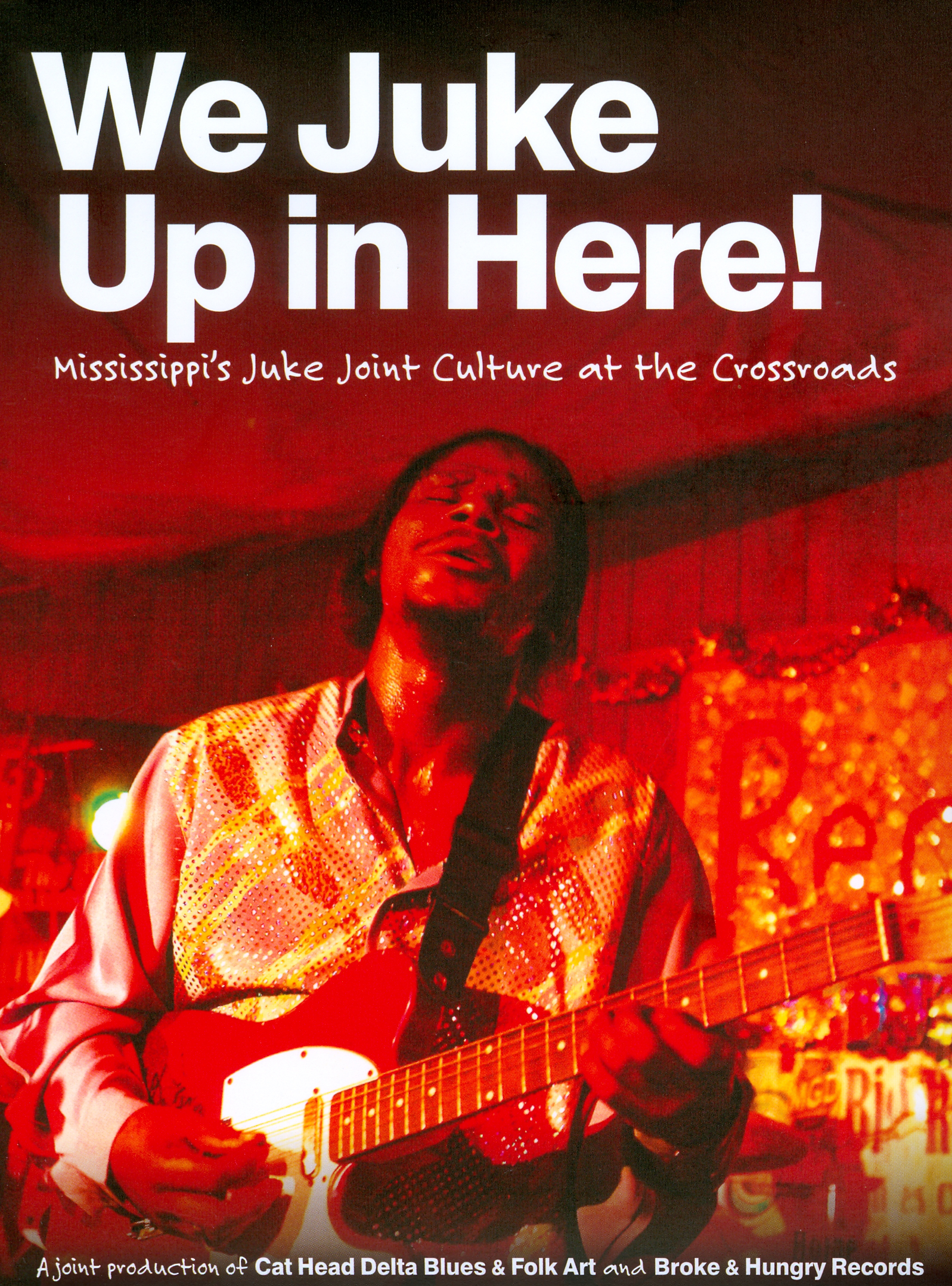We Juke Up in Here! Mississippi Juke Joint Culture at the Crossroads