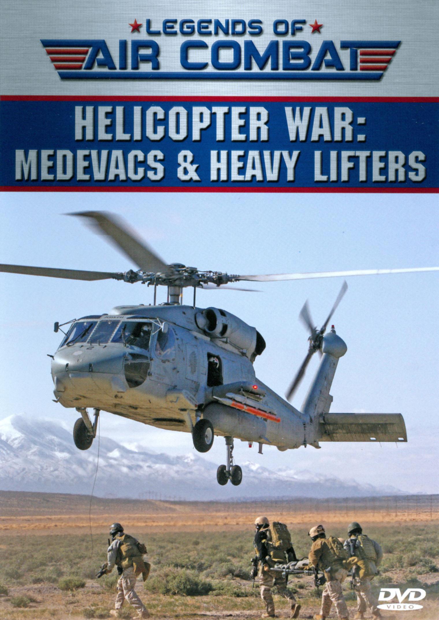 Legends of Air Combat: Helicopter War - Medevacs & Heavy Lifters
