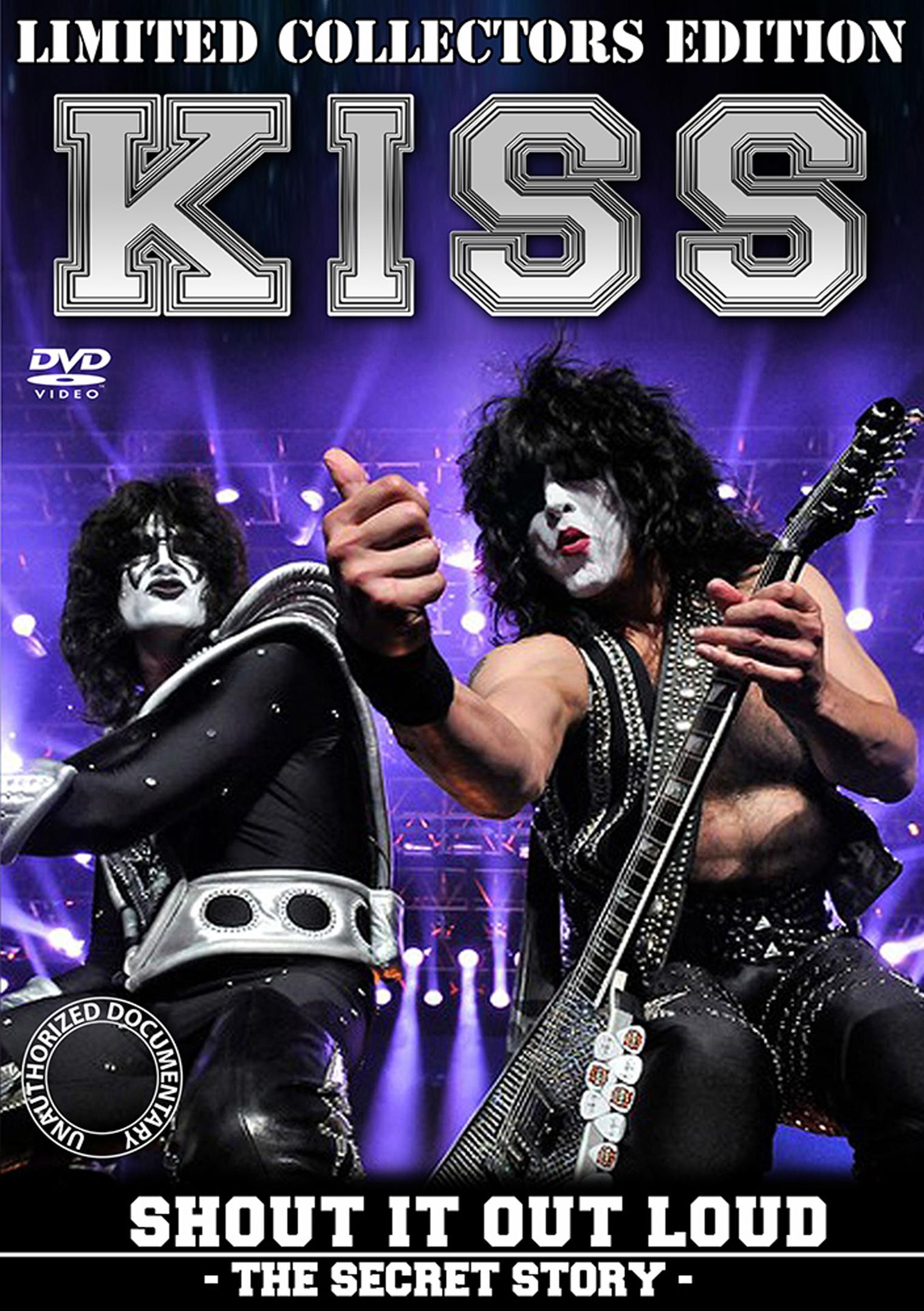 KISS: Shout It Out Loud: The Secret Story