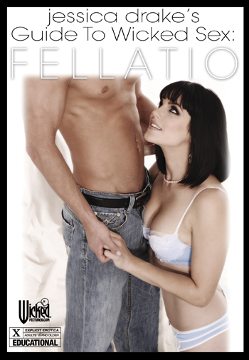 Jessica Drake's Guide to Wicked Sex: Fellatio