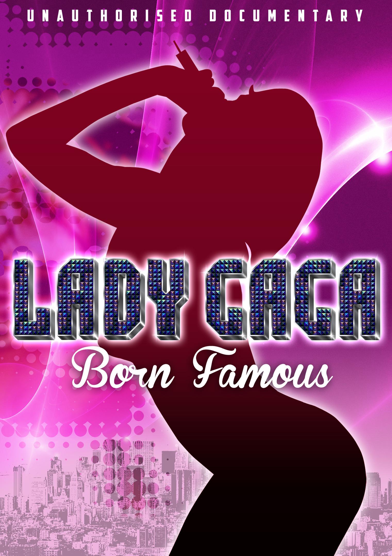 Lady Gaga: Born Famous