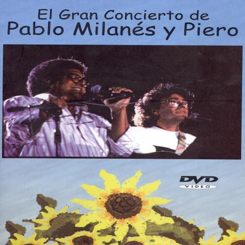 Piero and Pablo: El Gran Concierto De Piero and Pablo
