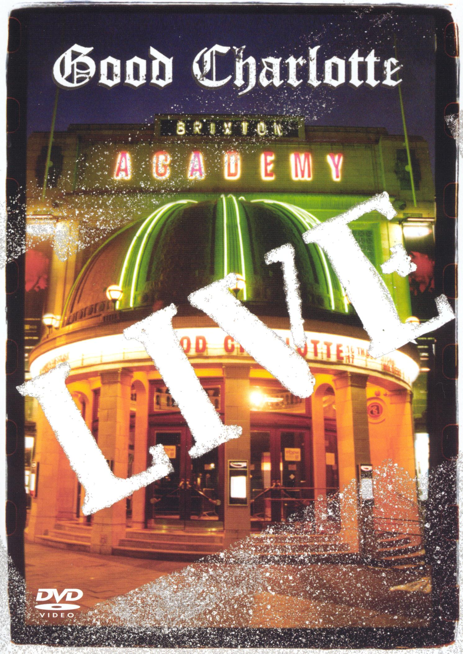 Good Charlotte: Live at Brixton Academy