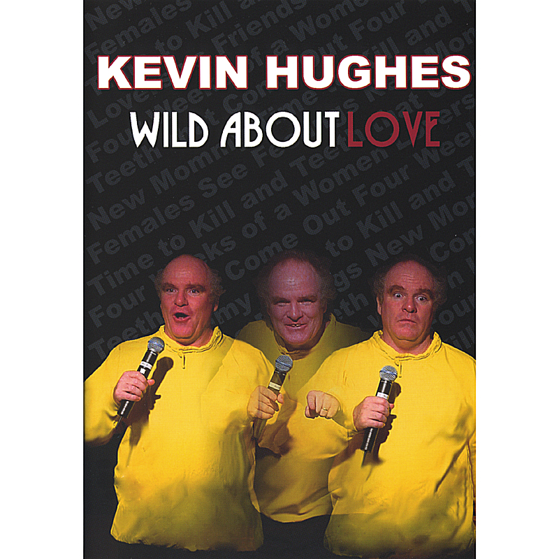 Kevin Hughes: Wild About Love