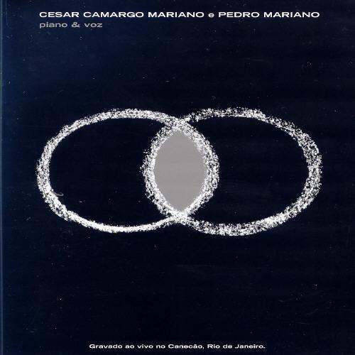 Cesar Camargo Mariano Y Pedro: Piano & Voz