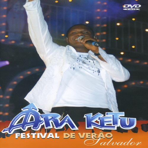 Ara Ketu: Festival De Verao De Salvador
