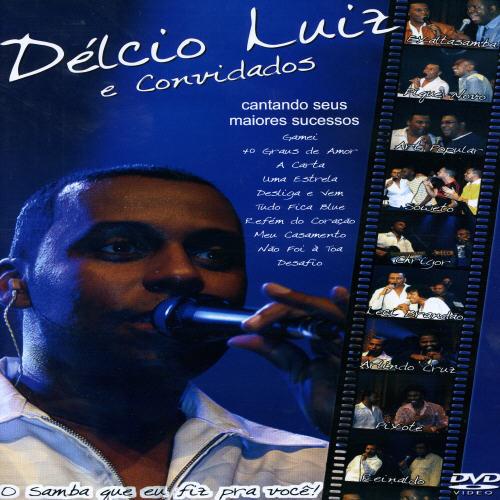 Delcio Luiz: O Samba Que Eu Fiz Para Voce