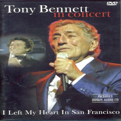 Tony Bennett: I Left My Heart In San Francisco