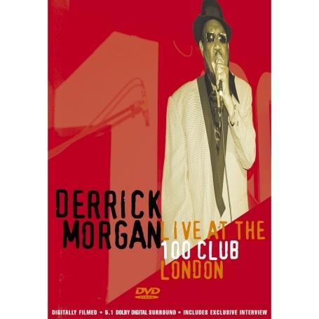 Derrick Morgan: Live at the 100 Club, London
