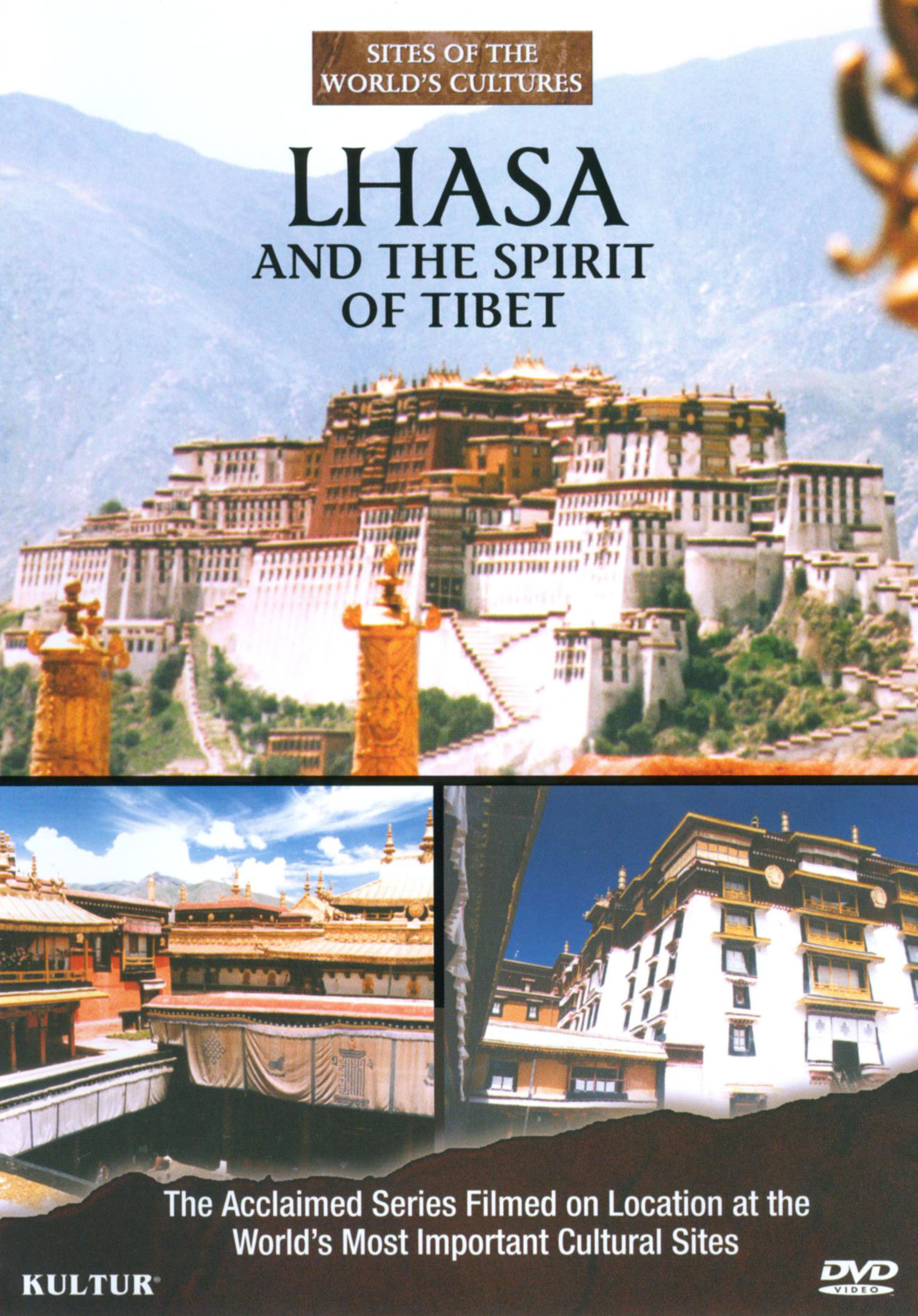 Sites of the World's Cultures: Lhasa and the Spirit of Tibet