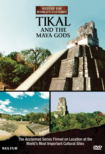 Sites of the World's Cultures: Tikal and the Maya Gods