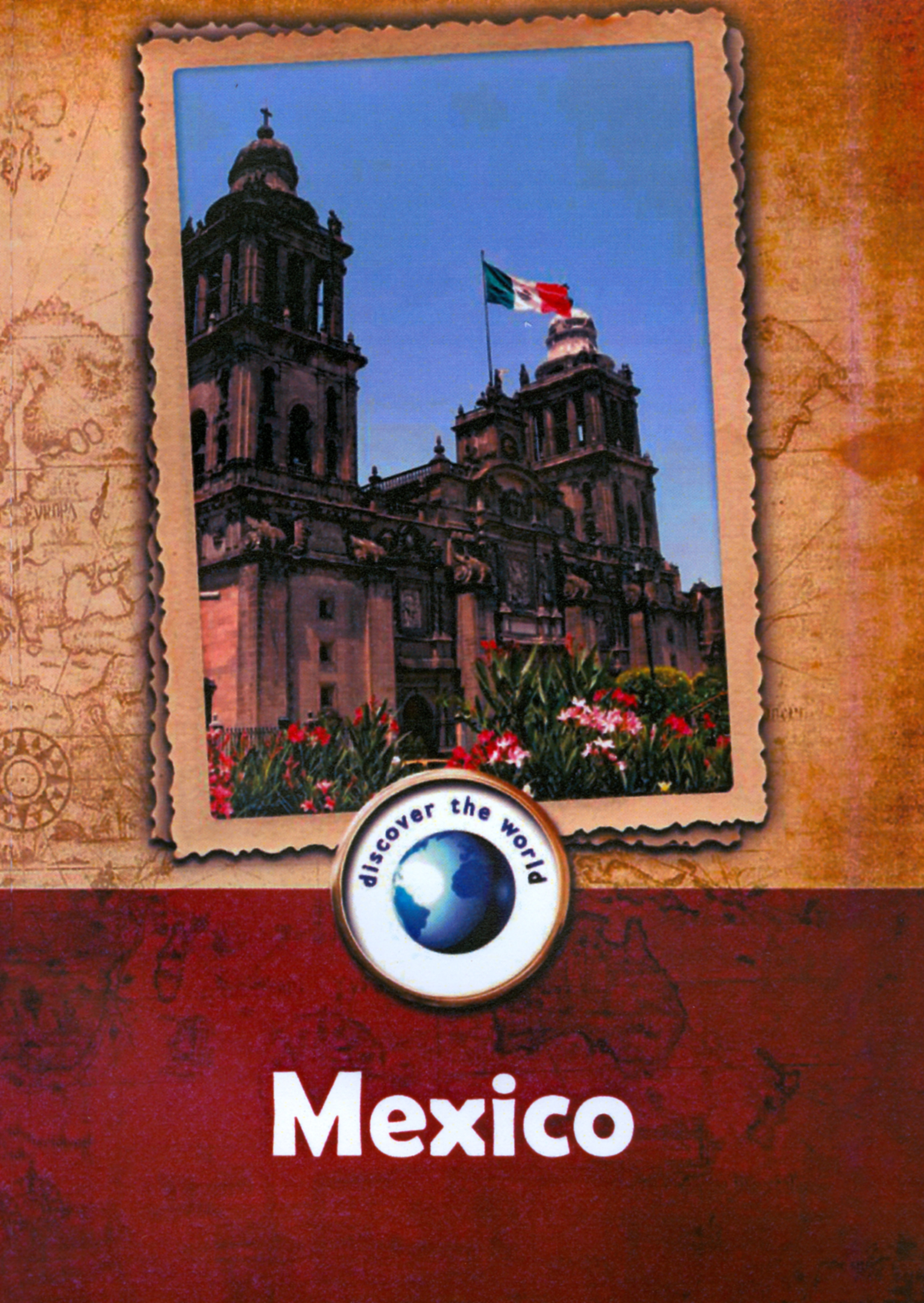 Discover the World: Mexico