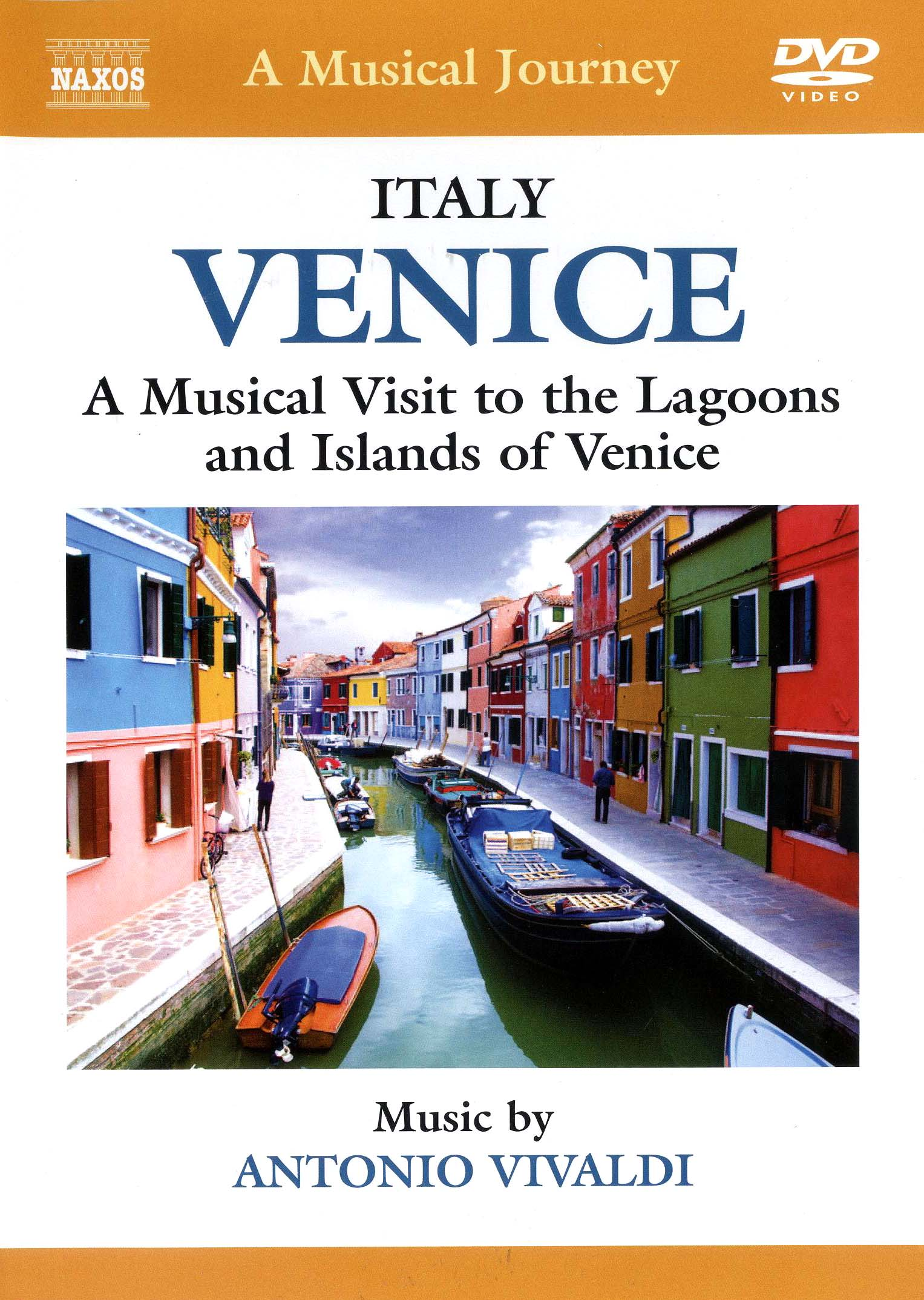 A Musical Journey: Venice - A Musical Visit to the Lagoons and Islands of Venice