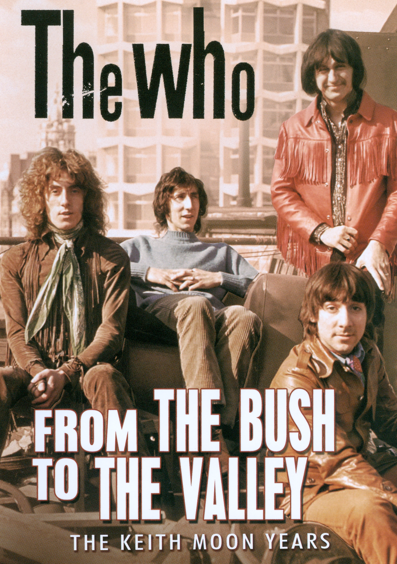 The Who: From the Bush to the Valley: The Keith Moon Years