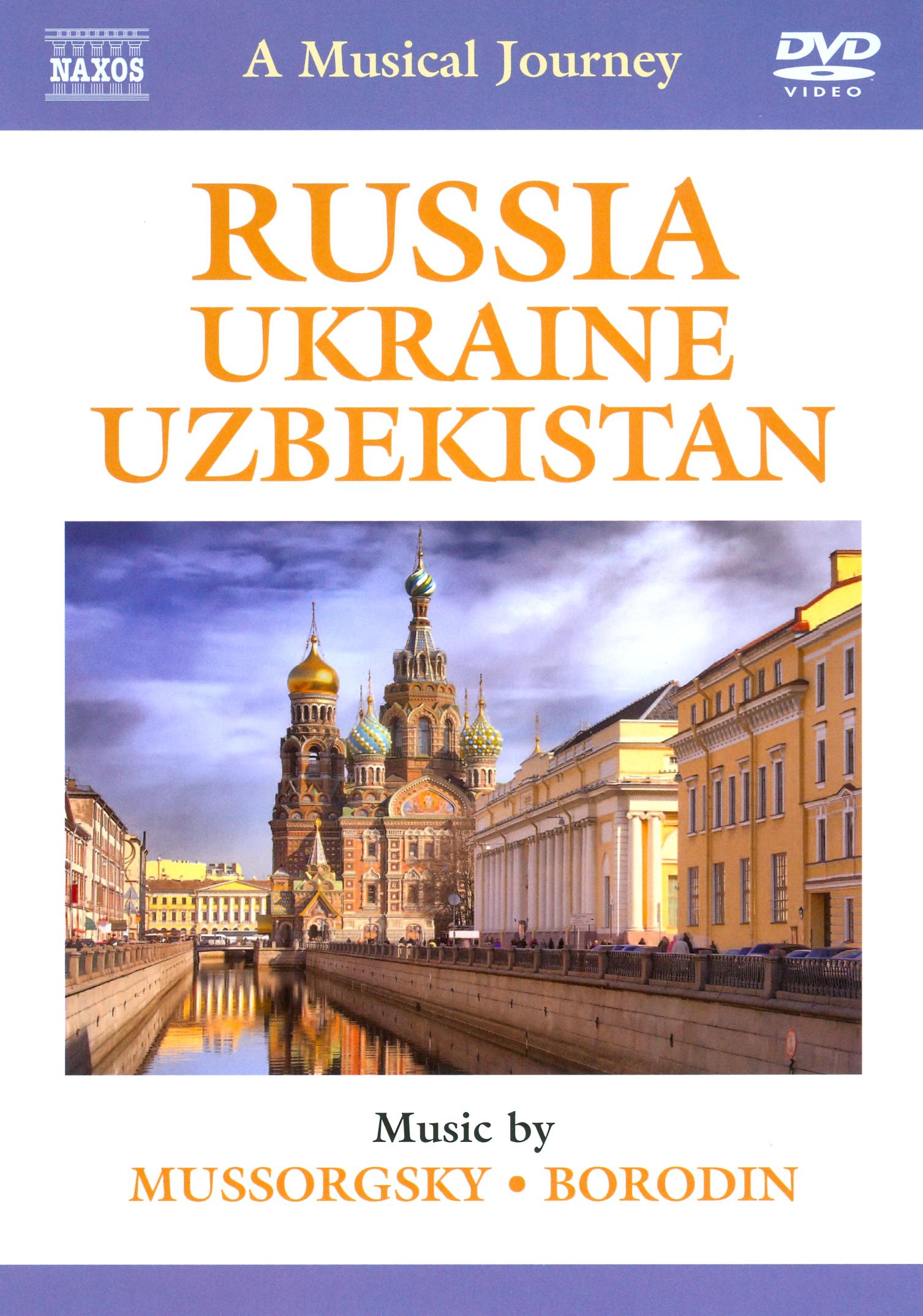 A Musical Journey: Russia/Ukraine/Uzbekistan - Mussorgsky/Borodin