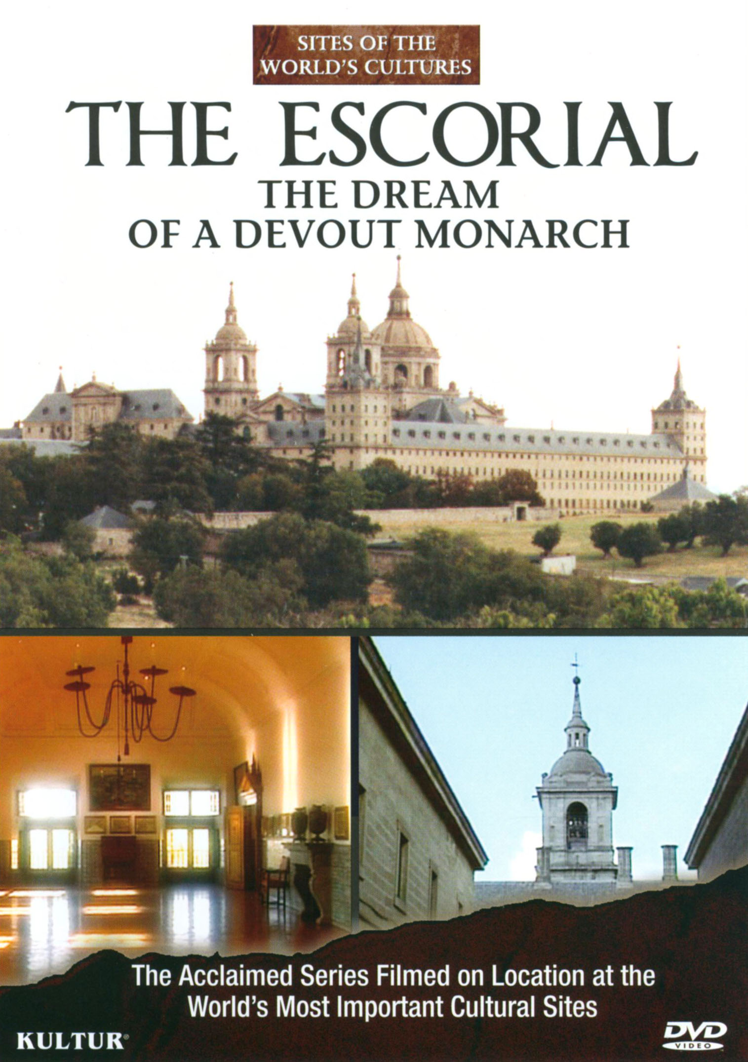 Sites of the World's Cultures: The Escorial - The Dream of a Devout Monarch