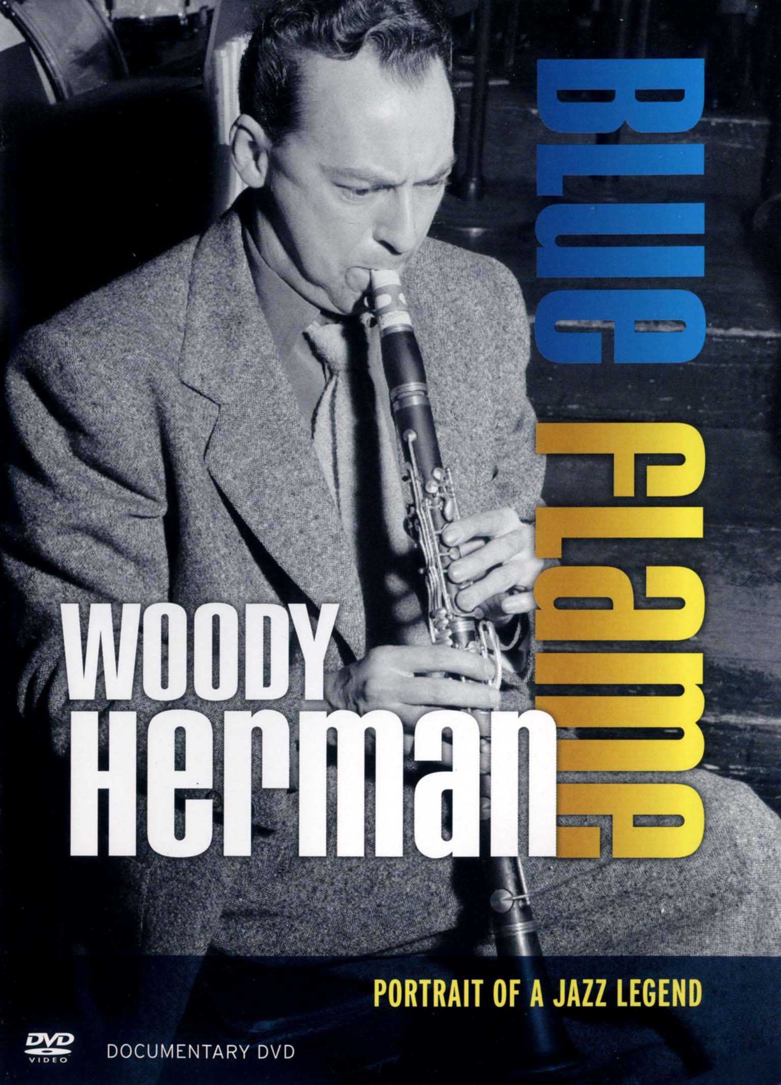 Woody Herman: Blue Flame - Portrait of a Jazz Legend