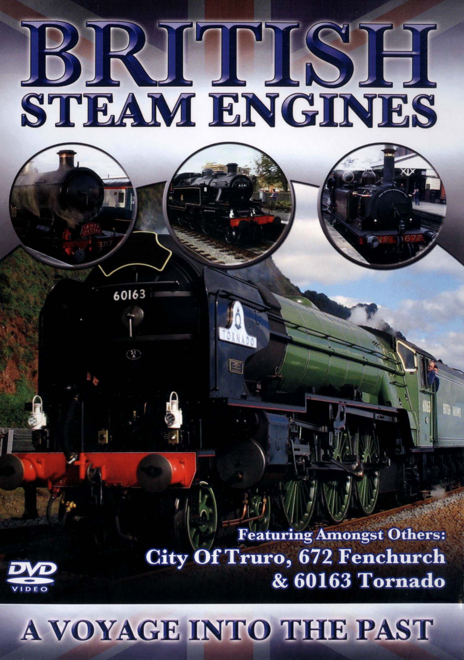 British Steam Engines: City of Truro, 672 Fenchurch & 60163 Tornado