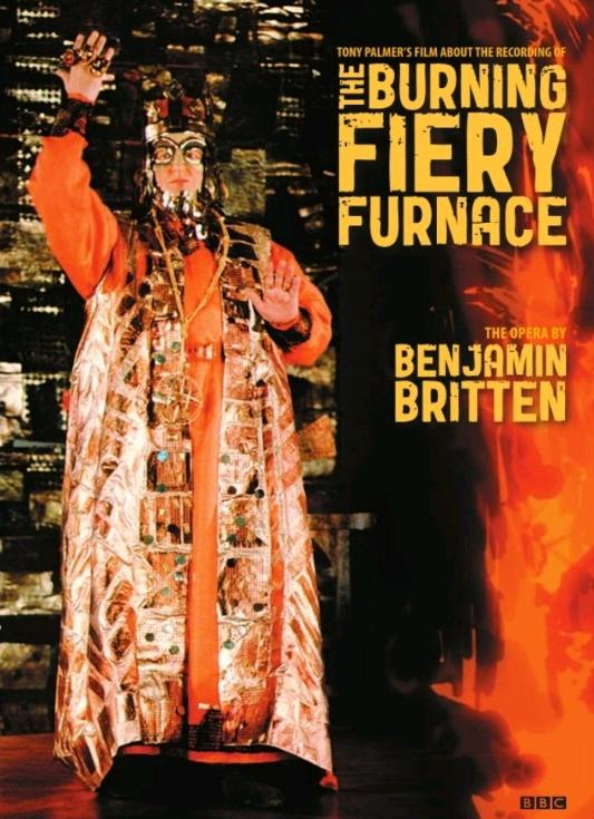 The Burning Fiery Furnace: The Opera by Benjamin Britten