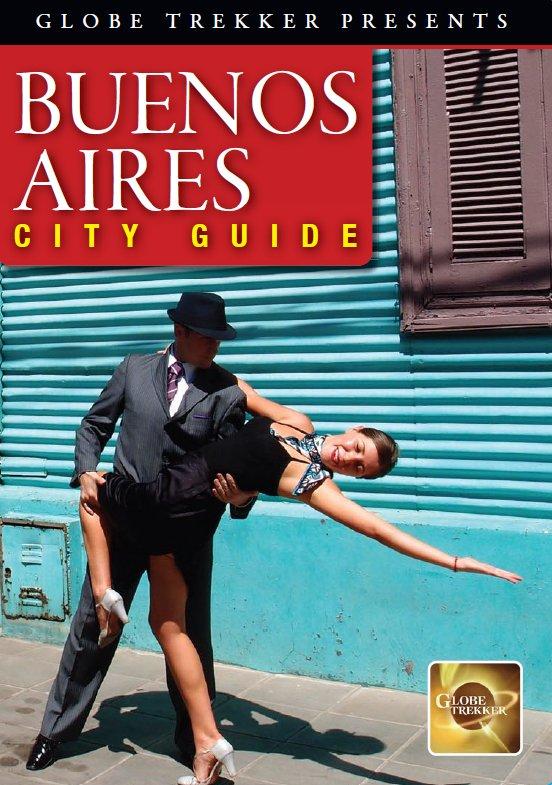 Globe Trekker: Buenos Aires City Guide