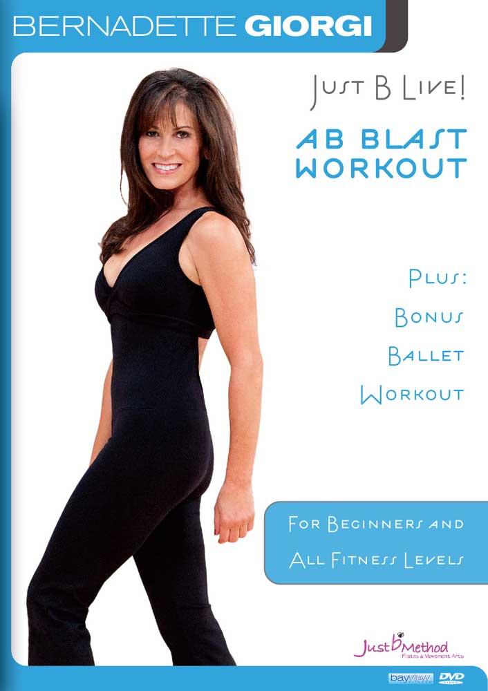 Bernadette Giorgi: Just B Live! - Ab Blast Workout Plus Bonus Ballet Workout