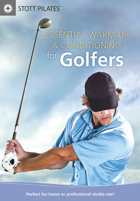 Stott Pilates: Essential Warm Up & Conditioning for Golfers