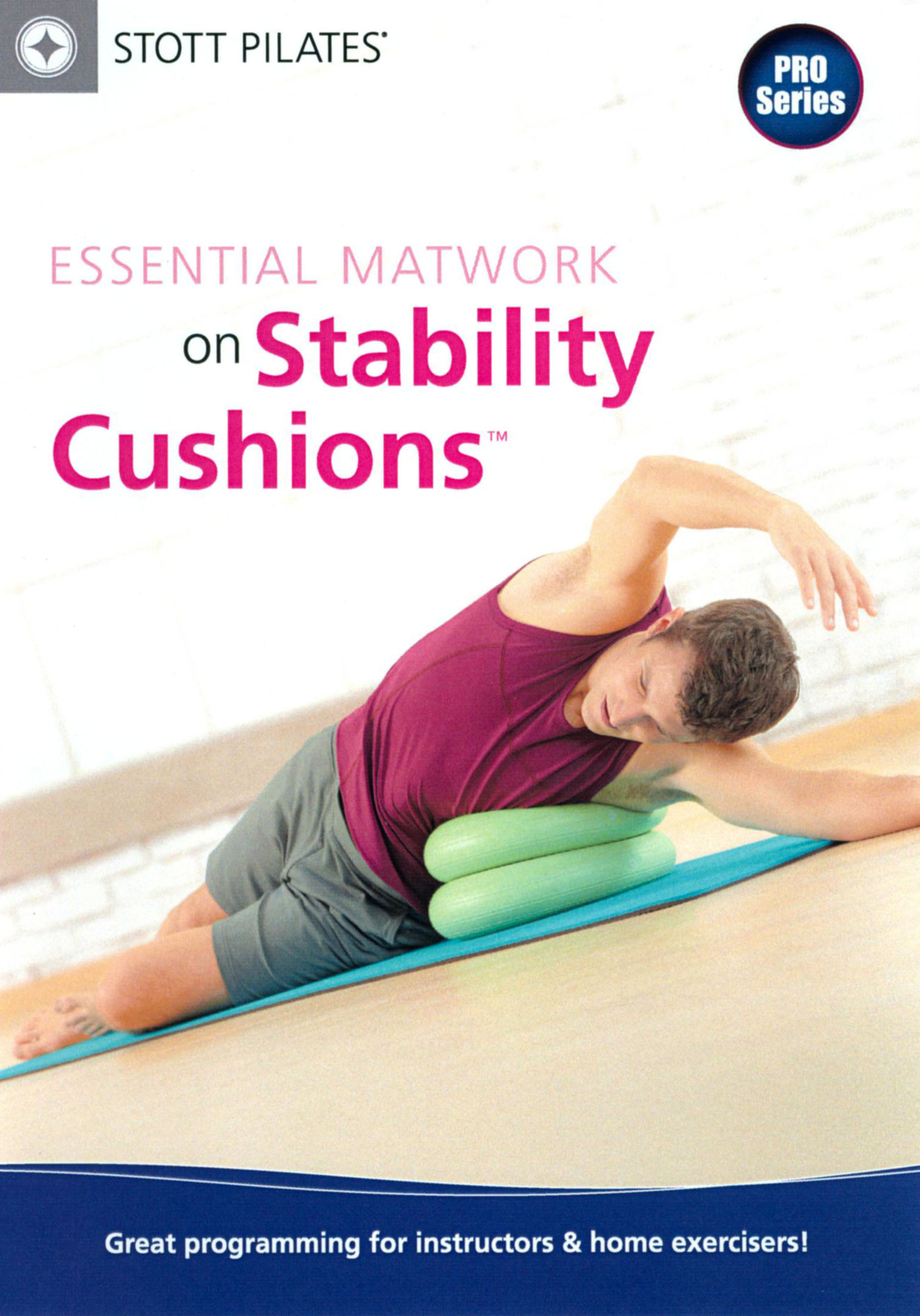 Stott Pilates: Essential Matwork on Stability Cushions