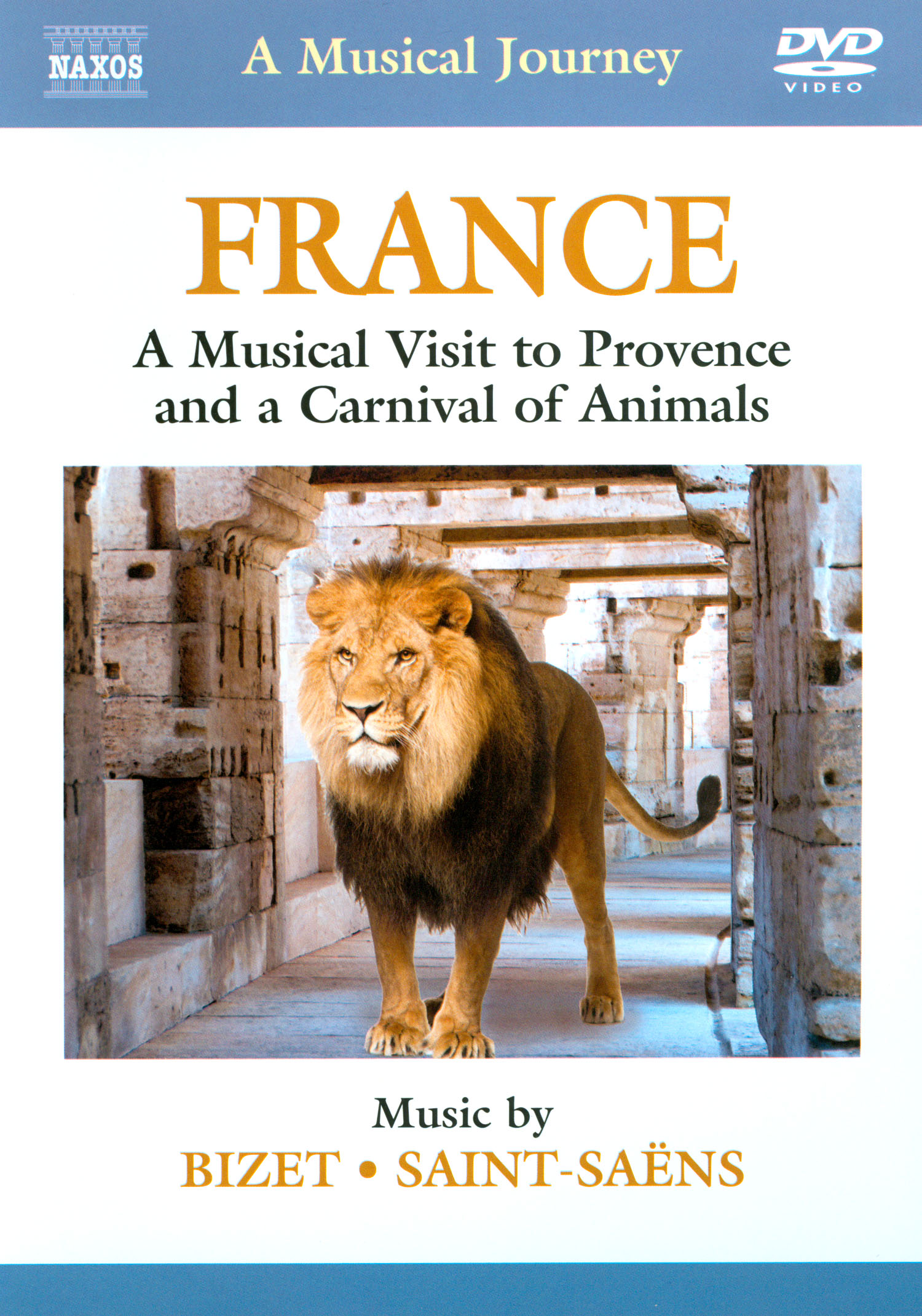 A Musical Journey: France - A Musical Visit to Provence and a Carnival of Animals