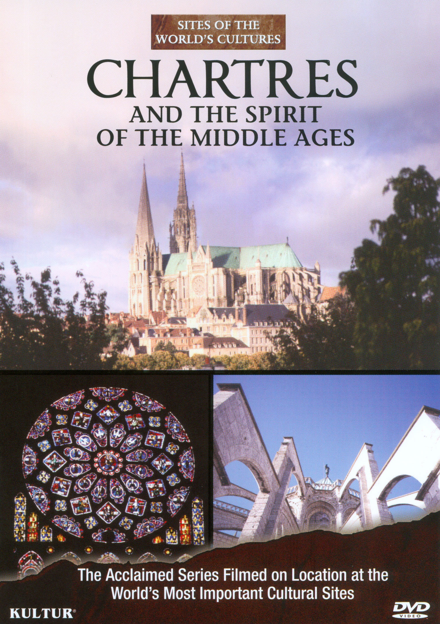 Sites of the World's Cultures: Chartres and the Spirit of the Middle Ages