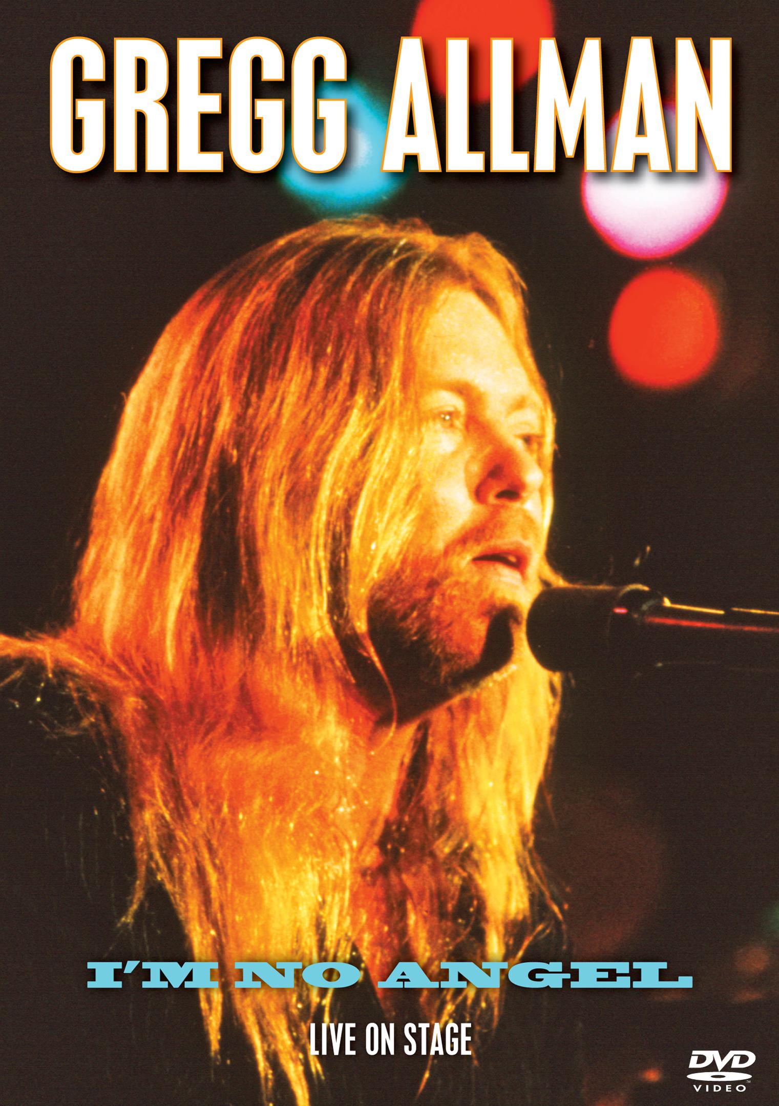 Gregg Allman: I'm No Angel - Live on Stage