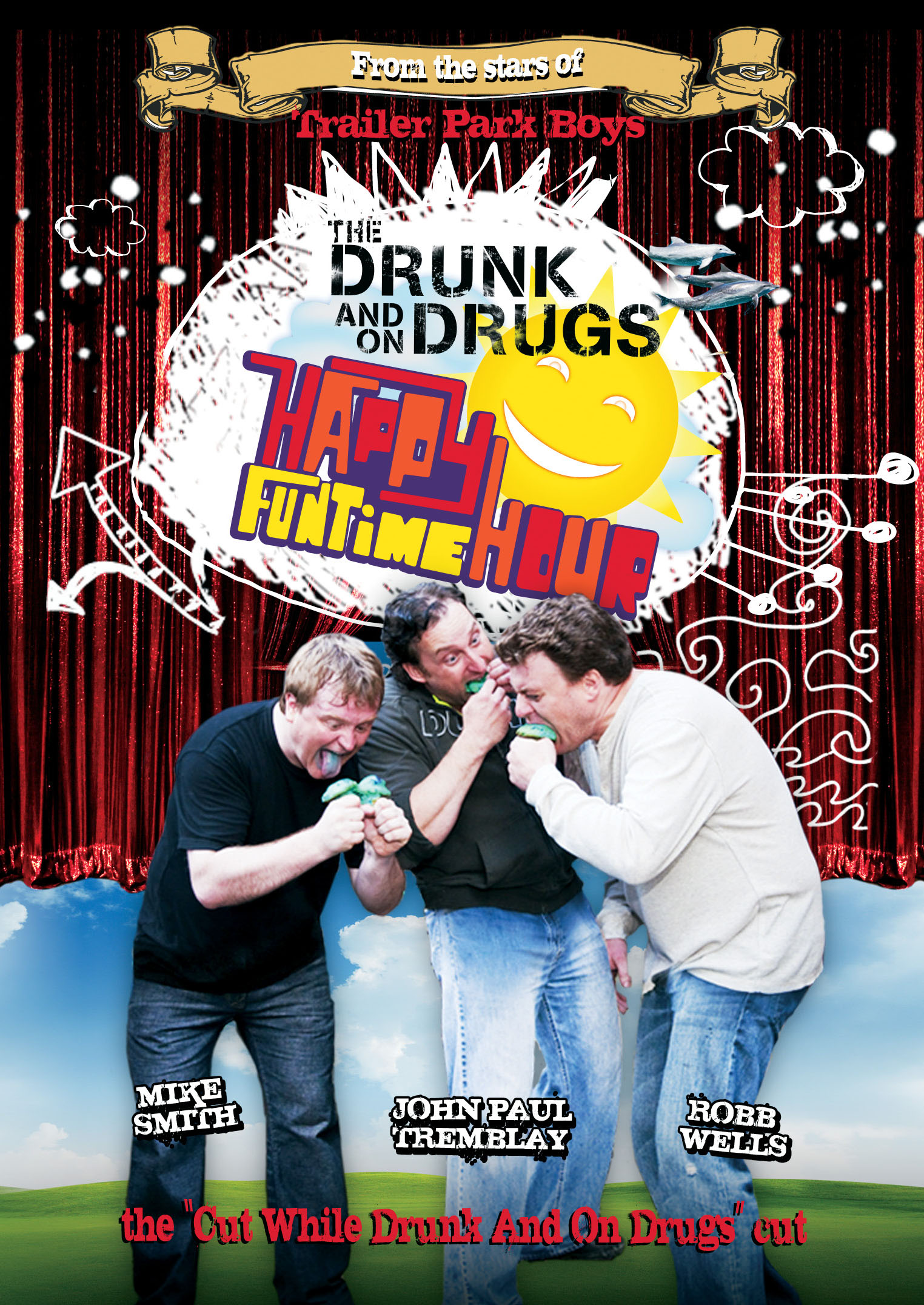 Drunk and On Drugs Happy Time Fun Hour